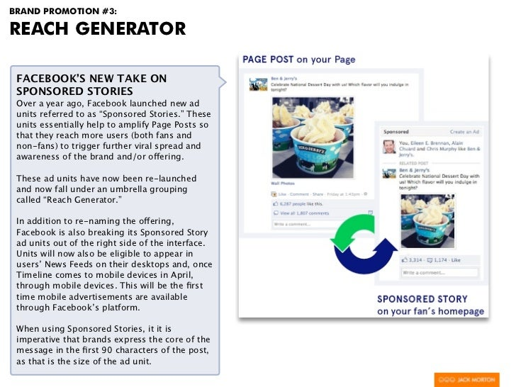 BRAND PROMOTION #3:REACH GENERATOR FACEBOOK'S NEW TAKE ON SPONSORED STORIES Over a year ago, Facebook launched new ad unit...