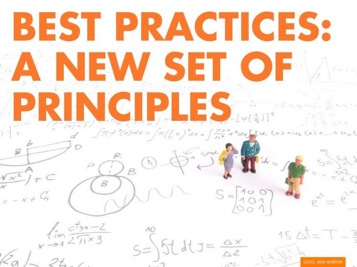 BEST PRACTICES:A NEW SET OFPRINCIPLES