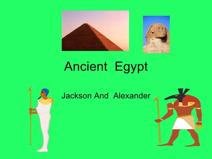 Ancient  Egypt Jackson And  Alexander
