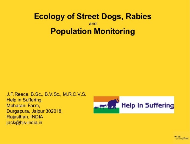 Ecology of Street Dogs, Rabies                                        and                    Population MonitoringJ.F.Reec...