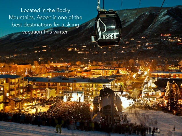 Located in the Rocky Mountains, Aspen is one of the best destinations for a skiing vacation this winter.
