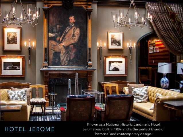 H O T E L J E R O M E Known as a National Historic Landmark, Hotel Jerome was built in 1889 and is the perfect blend of hi...