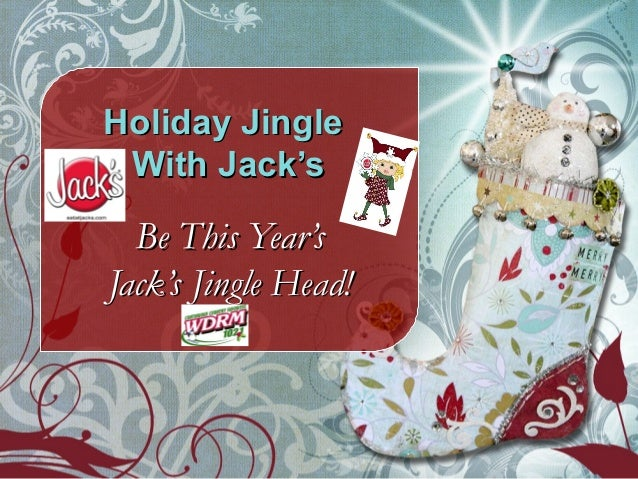 Holiday Jingle With Jack's  Be This Year'sJack's Jingle Head!