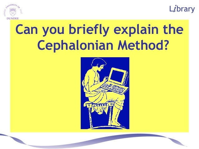 Can you briefly explain the Cephalonian Method?
