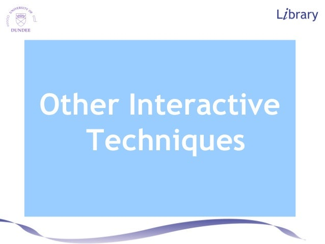 Other Interactive Techniques