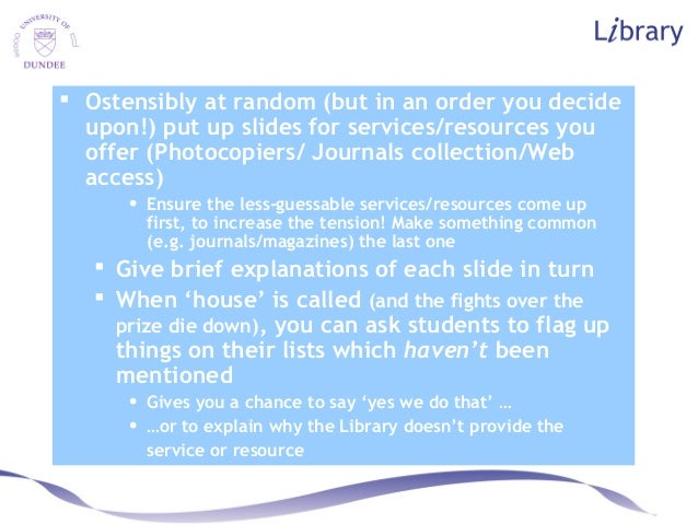  Ostensibly at random (but in an order you decide upon!) put up slides for services/resources you offer (Photocopiers/ Jo...
