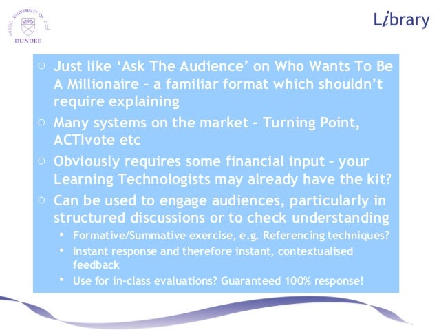 o Just like 'Ask The Audience' on Who Wants To Be A Millionaire – a familiar format which shouldn't require explaining o M...