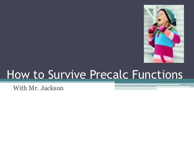 How to Survive Precalc Functions With Mr. Jackson