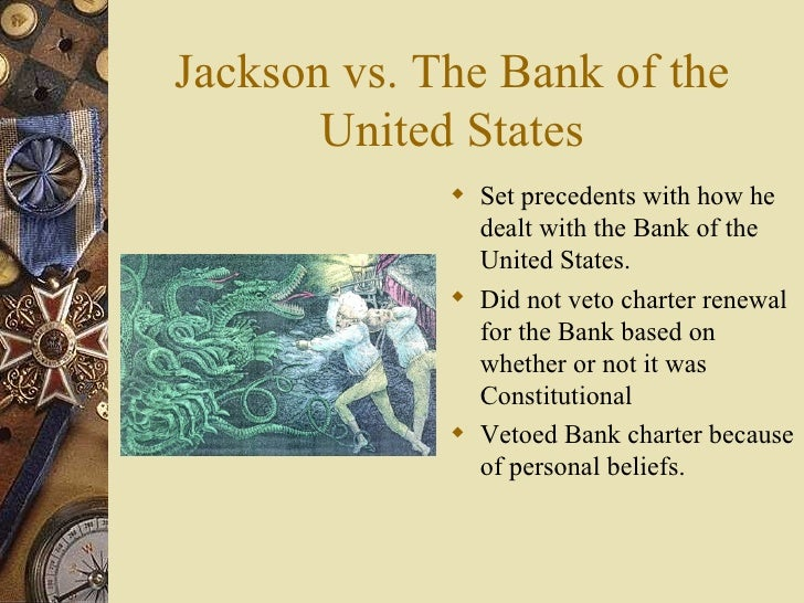 Andrew jackson vetoed the charter of the bank of the united states because he