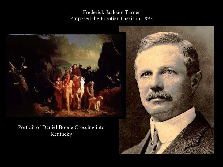 fredrick jackson turner frontier thesis Frederick jackson turner frontier thesis the emergence of western history as an important field of scholarship can best be traced to the famous paper frederick jackson turner delivered at a meeting of the american historical association in 1893.