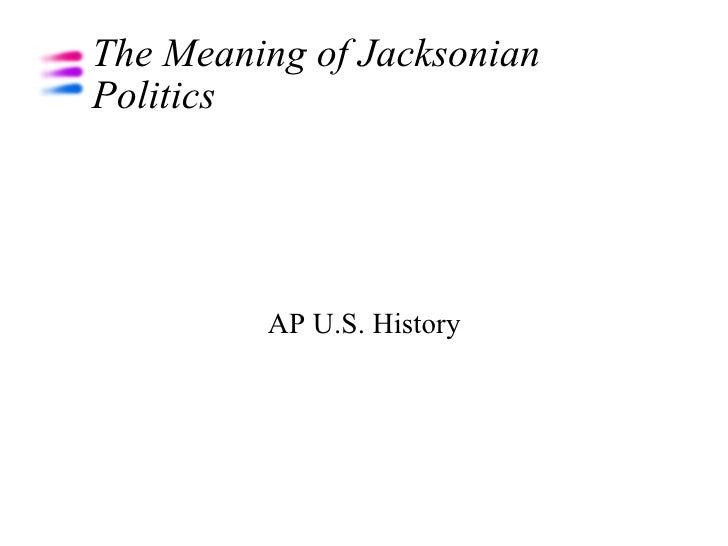 Jacksonian Politics (Post)