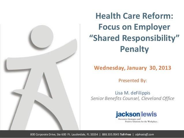 Health Care Reform:                                               Focus on Employer                                       ...