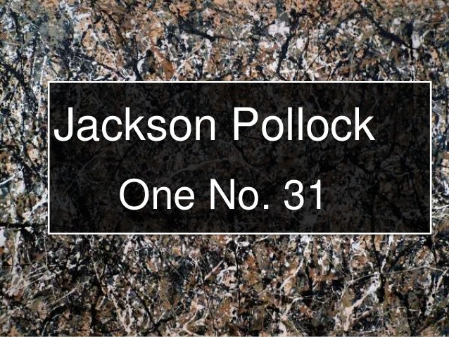 Jackson Pollock One No. 31