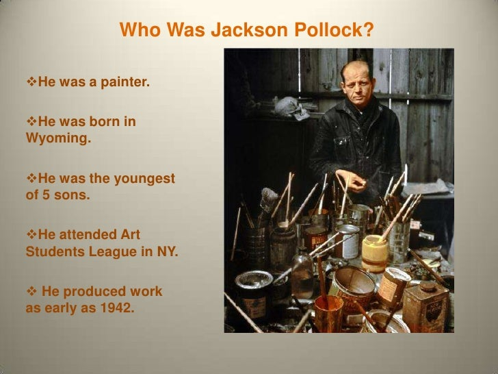 """the life and works of jackson pollock Jackson pollock (american, 1912–1956)  calling the thirty-seven-year-old artist  """"the shining new phenomenon of american art,"""" life not only celebrated pollock's   as troubled queen shows, pollock had begun to work in a very large scale."""
