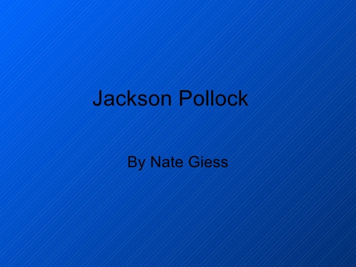 Jackson Pollock By Nate Giess
