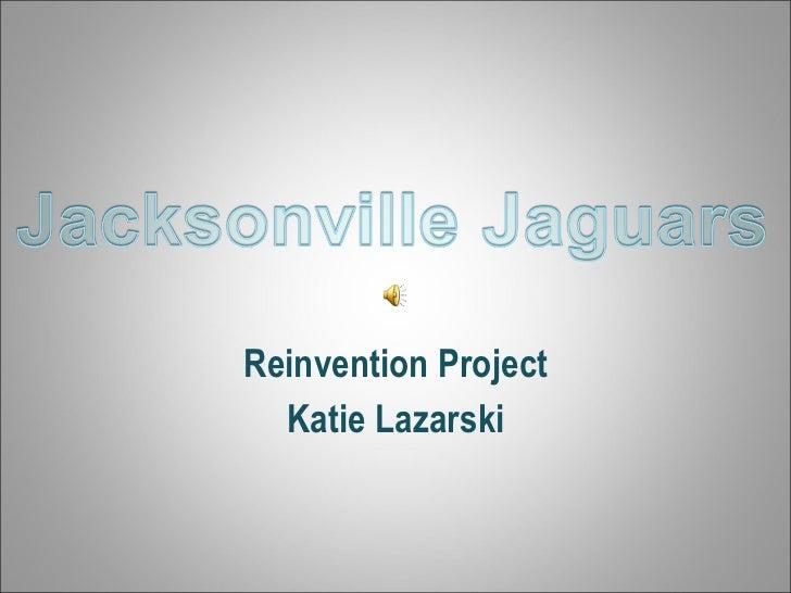 Reinvention Project Katie Lazarski