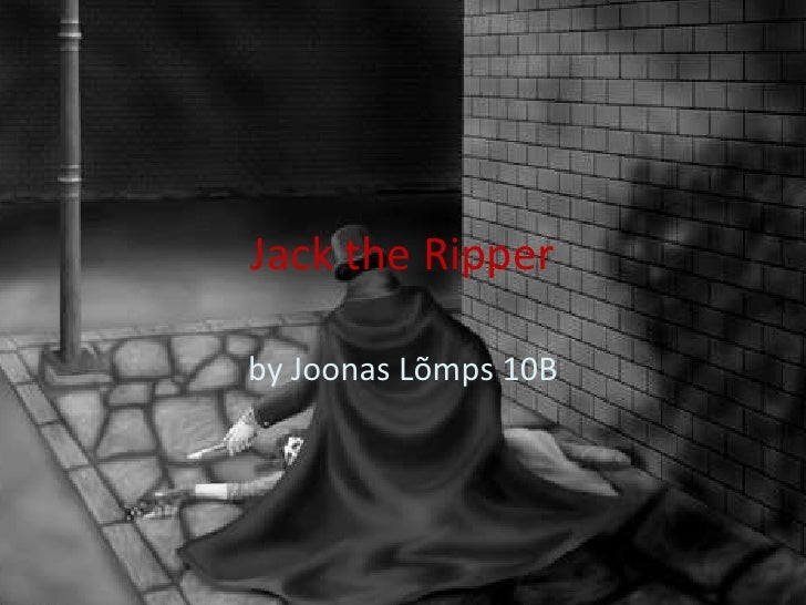 Jack theRipper<br />by Joonas Lõmps 10B<br />