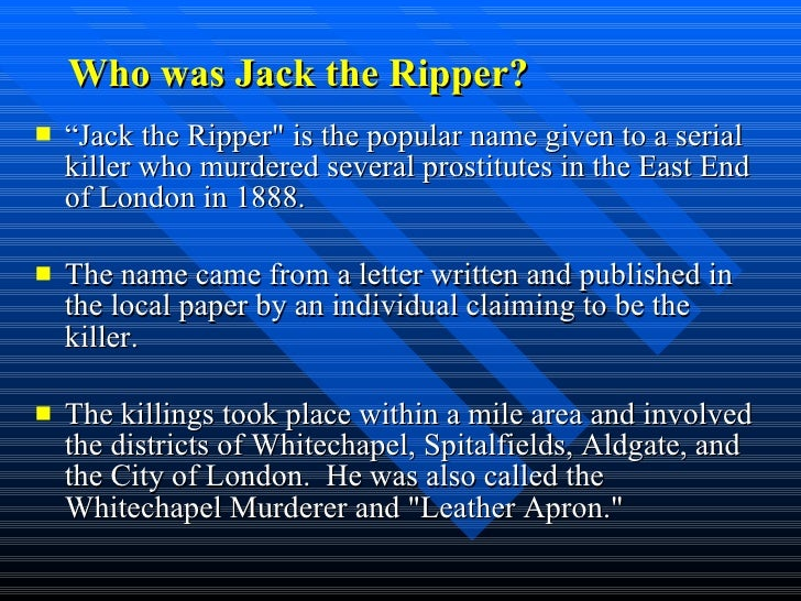 who was jack the ripper Sir charles warren, head of the london police at the time of the jack the ripper murders, and also the first worshipful master of quatuor coronati lodge #2076, the premier research lodge in the world - which had its quarterly meeting in november 1888 on the same evening as the final murder in the jack the ripper series - sir charles resigned as.