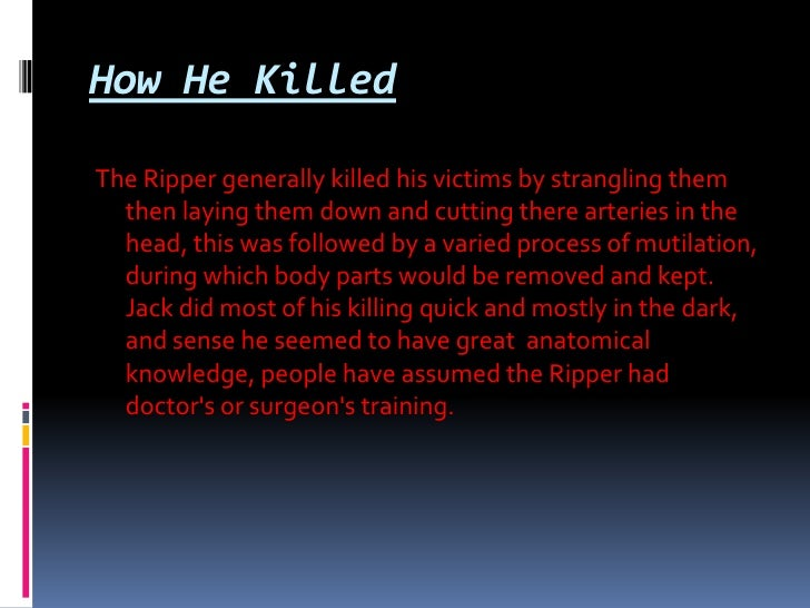 jack the ripper why did he kill What's your favourite horror movie and why ever heard of the jack the ripper saga see here for one of the most spine-chilling crimes in history.