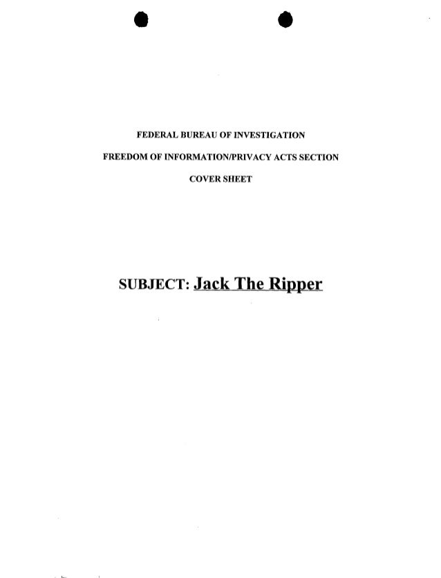 FEDERAL BUREAUOF INVESTIGATIONFREEDOM OF INFORMATION/PRIVACY ACTS SECTIONCOVER SHEETSUBJECT: JackThe Ripper