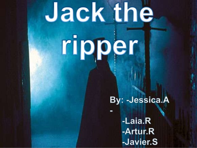 Who is Jack the Ripper?BackgroundThe crimes:-How are the crimes?-The two first crimes-The five canonical victims- Subseque...