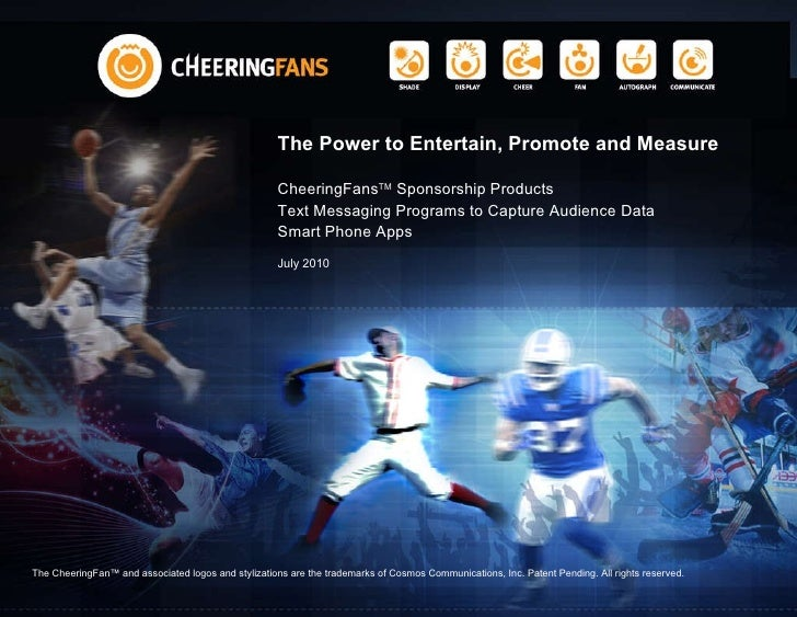 The Power to Entertain, Promote and Measure CheeringFans TM  Sponsorship Products Text Messaging Programs to Capture Audie...