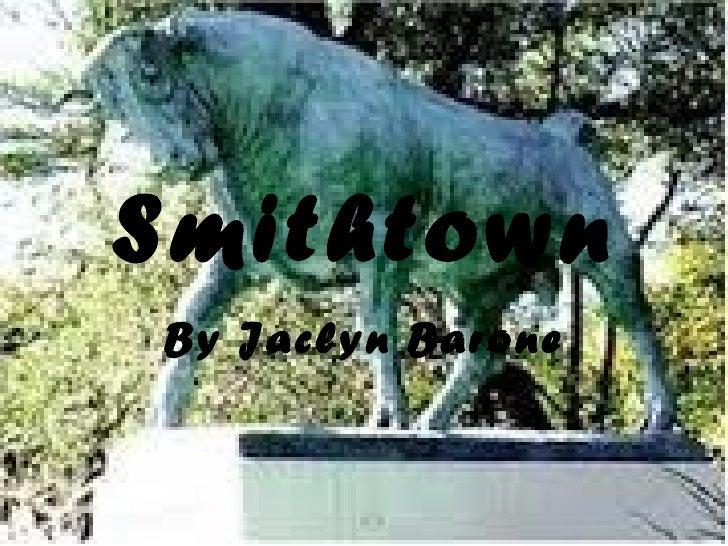 Smithtown By Jaclyn Barone
