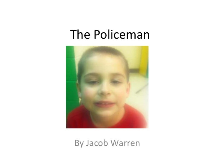 The Policeman<br />By Jacob Warren<br />