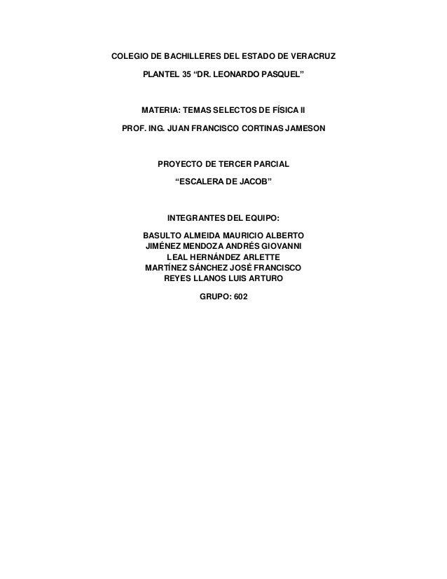"""COLEGIO DE BACHILLERES DEL ESTADO DE VERACRUZ PLANTEL 35 """"DR. LEONARDO PASQUEL"""" MATERIA: TEMAS SELECTOS DE FÍSICA II PROF...."""