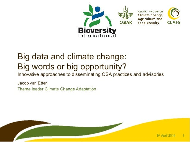 1 Big data and climate change: Big words or big opportunity? Innovative approaches to disseminating CSA practices and advi...