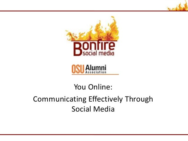 You Online: Communicating Effectively Through Social Media