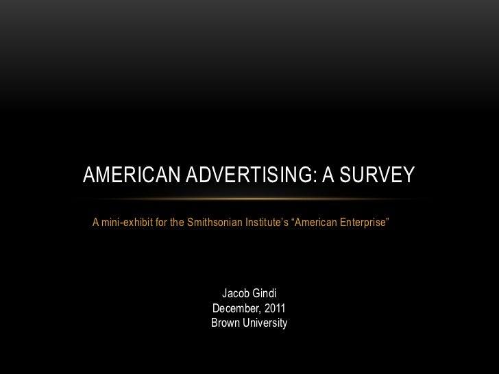 AMERICAN ADVERTISING: A SURVEYA mini-exhibit for the Smithsonian Institute's ―American Enterprise‖                        ...