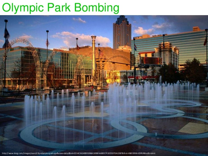 Olympic Park Bombinghttp://www.bing.com/images/search?q=olympic+park+ga&view=detail&id=ED14CE634B9028BA1698FA6BDC7F2ED597D...