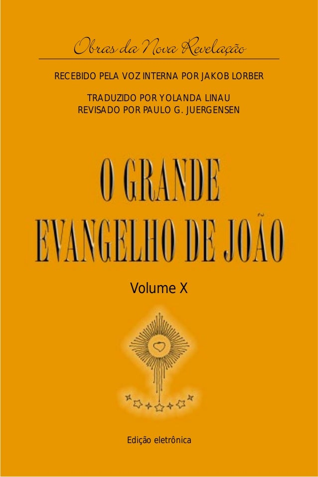 O Grande Evangelho de João – Volume X   Obras da Nova Revelação                               1RECEBIDO PELA VOZ INTERNA P...