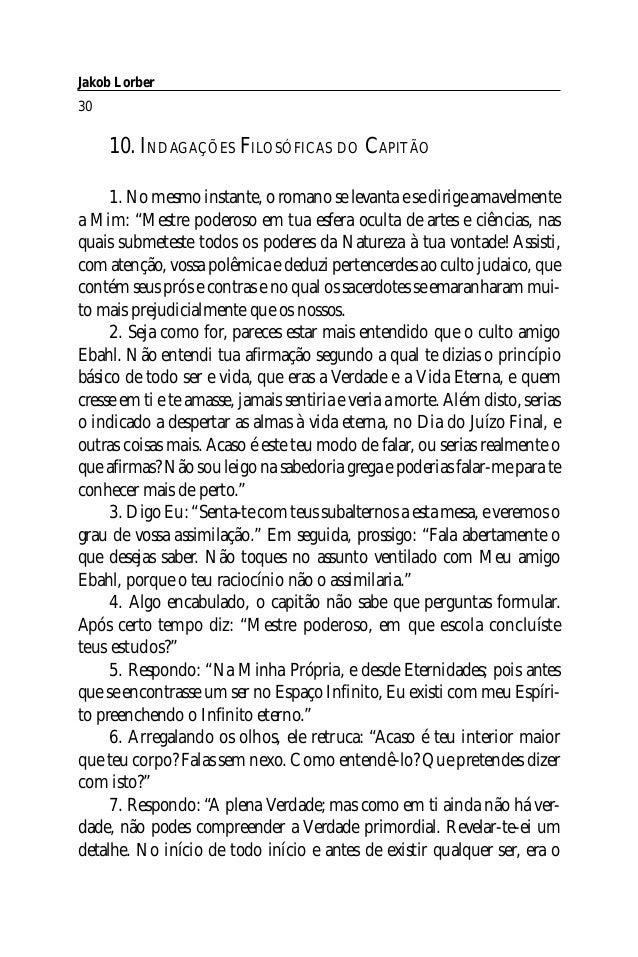 Jakob Lorber30     10. INDAGAÇÕES FILOSÓFICAS DO CAPITÃO     1. No mesmo instante, o romano se levanta e se dirige amavelm...