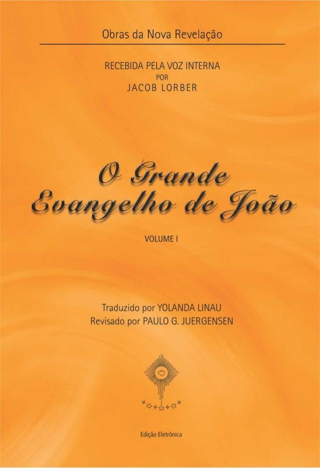 O Grande Evangelho de João – Volume I                                                 1O GRANDE EVANGELHO DE JOÃO         ...