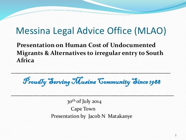 Messina Legal Advice Office (MLAO) Presentation on Human Cost of Undocumented Migrants & Alternatives to irregular entry t...