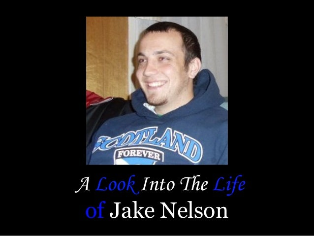 A Look Into The Life of Jake Nelson