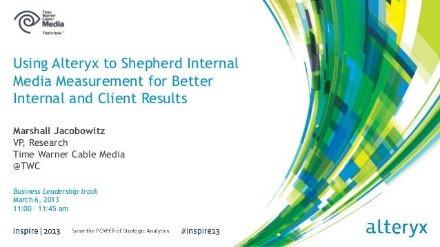 #Using Alteryx to Shepherd InternalMedia Measurement for BetterInternal and Client ResultsMarshall JacobowitzVP, ResearchT...
