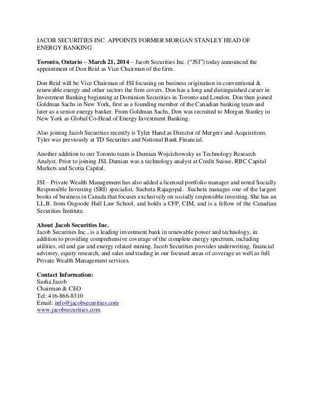 JACOB SECURITIES INC. APPOINTS FORMER MORGAN STANLEY HEAD OF ENERGY BANKING Toronto, Ontario – March 21, 2014 – Jacob Secu...