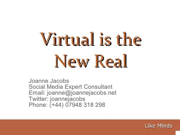 Joanne Jacobs Social Media Expert Consultant Email: joanne@joannejacobs.net Twitter: joannejacobs Phone: (+44) 07948 318 2...