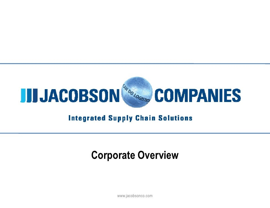 Click to edit Master title style                       Corporate Overview                           www.jacobsonco.com