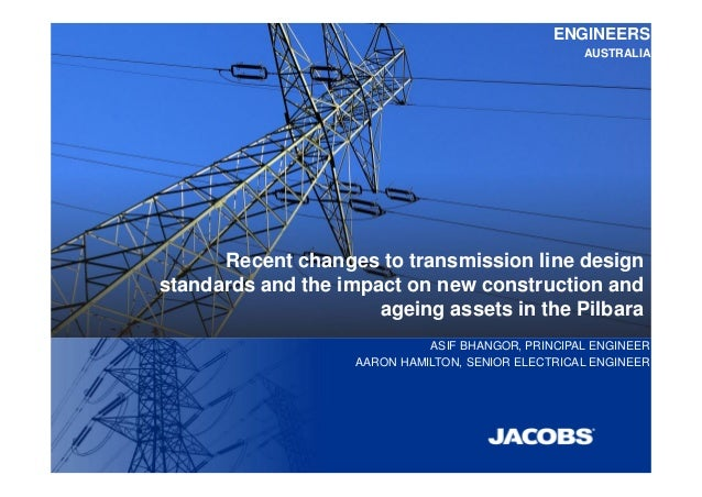 Recent changes to transmission line design standards and the impact on new construction and ageing assets in the Pilbara E...
