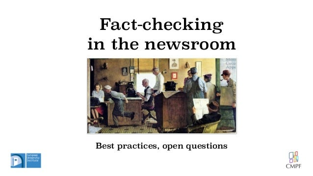 Fact-checking in the newsroom Best practices, open questions