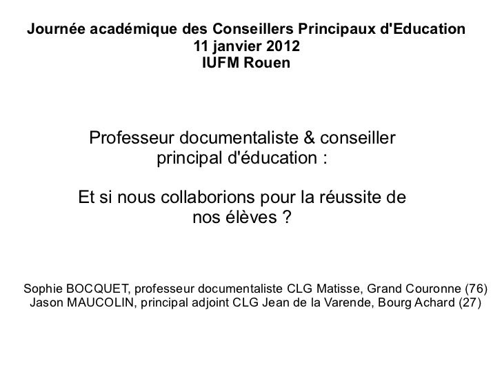 Journée académique des Conseillers Principaux d'Education 11 janvier 2012 IUFM Rouen Sophie BOCQUET, professeur documental...