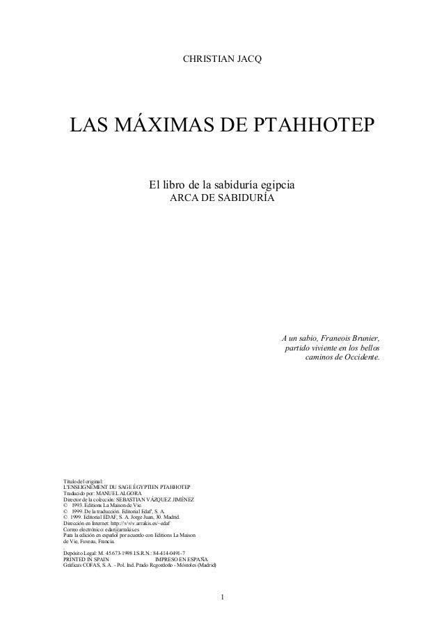 CHRISTIAN JACQ LAS MÁXIMAS DE PTAHHOTEP El libro de la sabiduría egipcia ARCA DE SABIDURÍA A un sabio, Franeois Brunier, p...