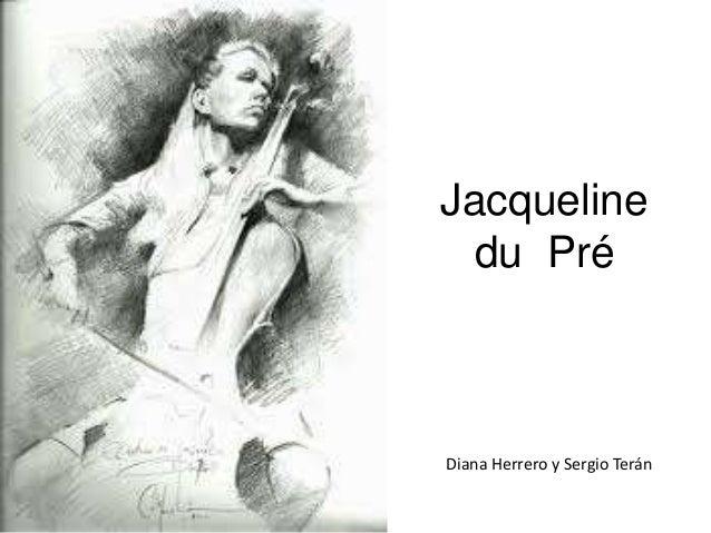 Jacqueline du Pré Diana Herrero y Sergio Terán