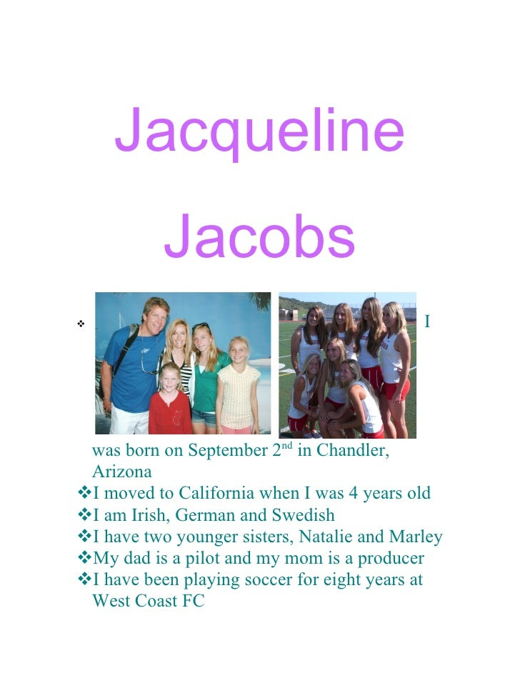 Jacqueline            Jacobs                                            I      was born on September 2nd in Chandler,  Ar...