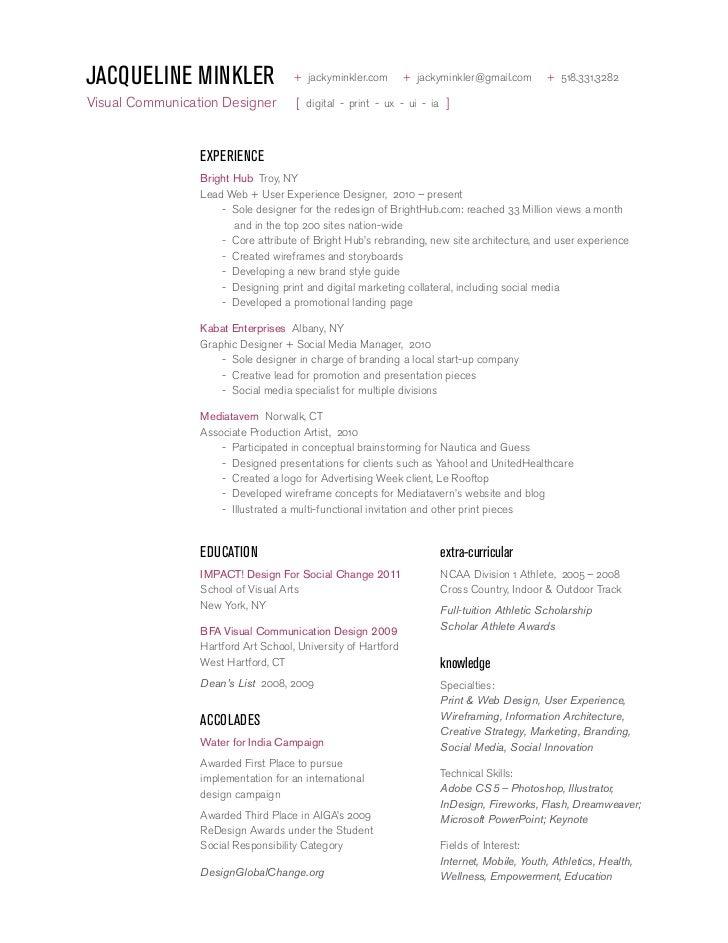 Jacqueline Minkler  Design Resume. JACQUELINE MINKLER + Jackyminkler.com +  Jackyminkler@gmail.com + 518.331.3282Visual