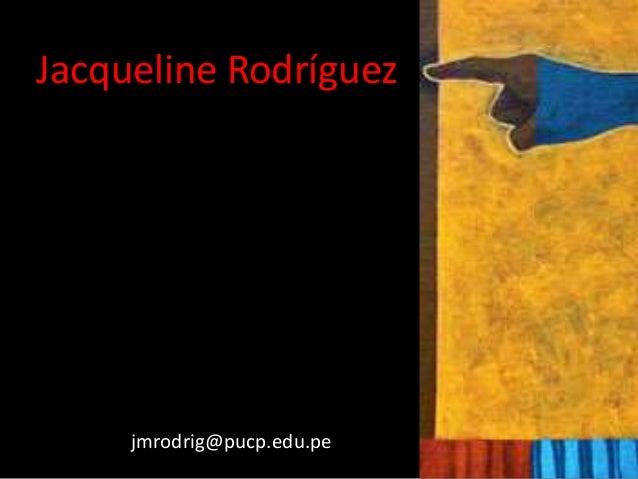 Jacqueline Rodríguez     jmrodrig@pucp.edu.pe